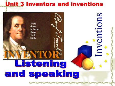 Unit 3 Inventors and inventions. Listening on P62: Please read the questions before listening and discuss them in pairs. 1.What function are already included.