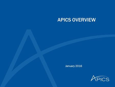 APICS OVERVIEW January 2016. 2 © APICS Confidential and Proprietary Agenda  What is APICS  What is the APICS mission  What does APICS offer to individuals.