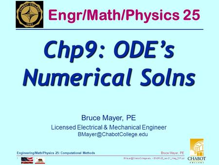 ENGR-25_Lec-21_Integ_Diff.ppt 1 Bruce Mayer, PE Engineering/Math/Physics 25: Computational Methods Bruce Mayer, PE Licensed Electrical.