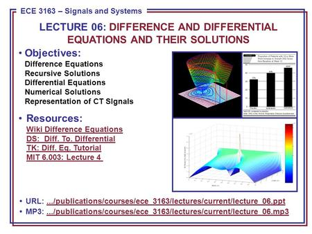 ECE 8443 – Pattern Recognition ECE 3163 – Signals and Systems Objectives: Difference Equations Recursive Solutions Differential Equations Numerical Solutions.