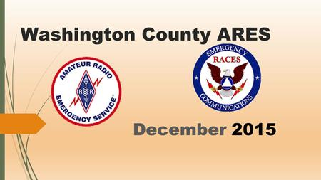 Washington County ARES December 2015. Visitors  Please leave an email address on the sign up sheet.