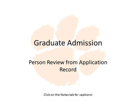 Graduate Admission Person Review from Application Record Click on the Notes tab for captions!