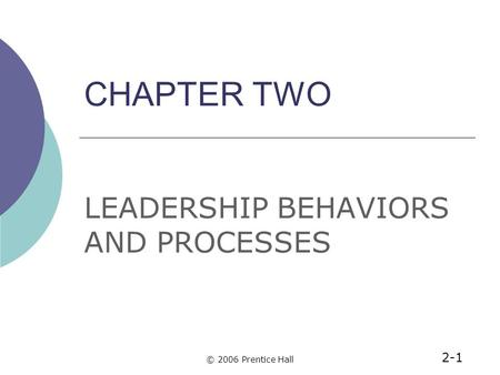 LEADERSHIP BEHAVIORS AND PROCESSES