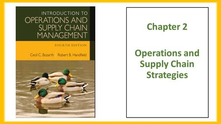 Chapter 2 Operations and Supply Chain Strategies