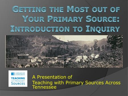 A Presentation of Teaching with Primary Sources Across Tennessee.