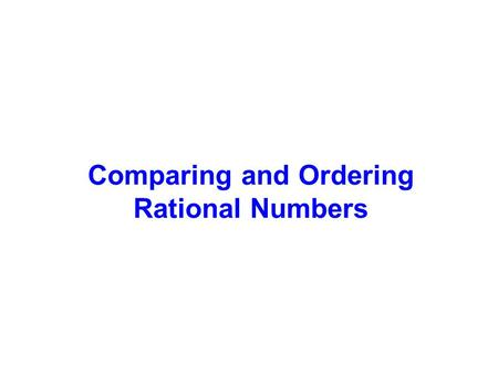 Comparing and Ordering Rational Numbers. To compare rational numbers, plot points on the number line. The numbers farther to the right are larger. The.