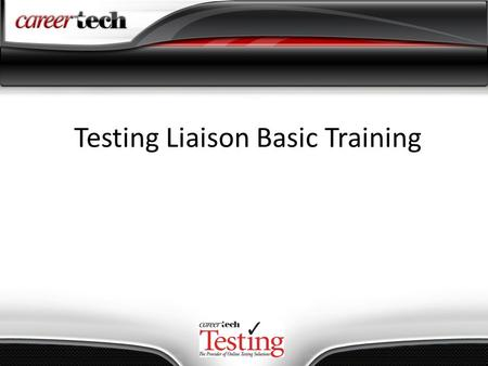 Testing Liaison Basic Training. Who can be a Testing Liaison? ONE RULE: INSTRUCTORS AND INSTRUCTIONAL AIDES CANNOT BE TESTING LIAISONS OR PROCTORS Typically,