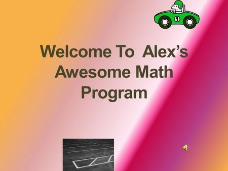 Welcome To Alex's Awesome Math Program 678523 56 63.
