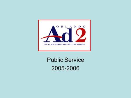 Public Service 2005-2006. Autism Society of Greater Orlando Mission: All individuals within the autism spectrum will be provided a lifetime network of.