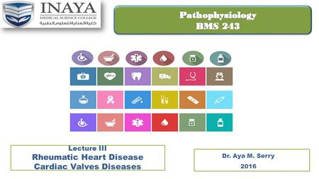 Pathophysiology BMS 243 Rheumatic Heart Disease