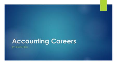 Accounting Careers BY: SHAAN GILL. Cashier  3.3 million cashiers in the U.S. in 2012.  cashiers will grow 2.6 percent from 2012 to 2022, with 86,500.