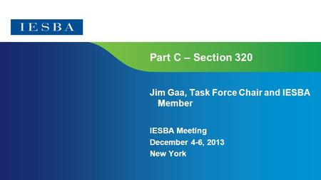 Page 1 Part C – Section 320 Jim Gaa, Task Force Chair and IESBA Member IESBA Meeting December 4-6, 2013 New York.