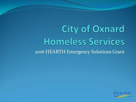 2016 HEARTH Emergency Solutions Grant. 2016-17 HESG Allocation Projected HESG funding for 2016-17: $191,219 Projects $176,878 Administration $14,341 Adjustments.