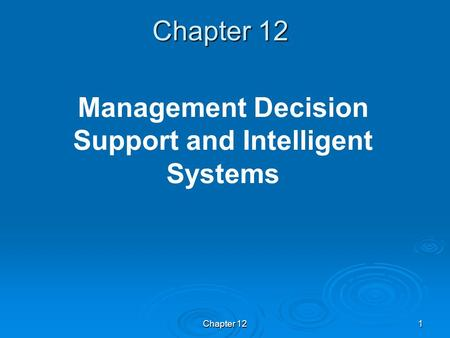 Chapter 121 Management Decision Support and Intelligent Systems.