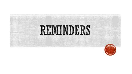REMINDERS  Common Application officially due December 8, 2015. Remember we all need to submit to at least four campuses, however you may do more than.