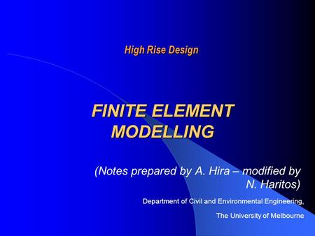 High Rise Design High Rise Design (Notes prepared by A. Hira – modified by N. Haritos) Department of Civil and Environmental Engineering, The University.