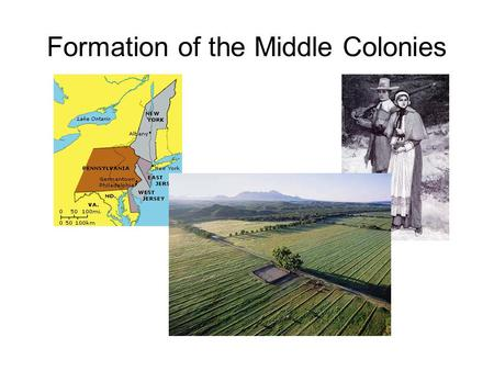 Formation of the Middle Colonies. Middle Colonies: The Jan Brady of Colonial Period This section is focused on the middle colonies. They are directly.