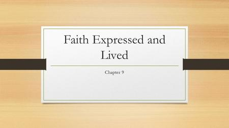 "Faith Expressed and Lived Chapter 9. Monasticism Stems from the Greek word meaning ""one, alone"". Individuals who whole heartedly wished to follow Christ."