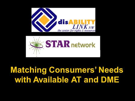 Matching Consumers' Needs with Available AT and DME.