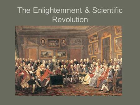 The Enlightenment & Scientific Revolution. Age of Enlightenment - aka (also known as) Age of Reason Enlightenment = rationality ethics knowledge reform.