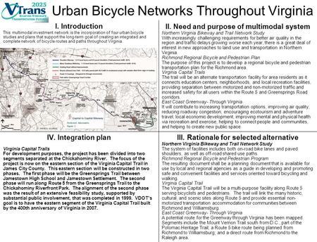 Urban Bicycle Networks Throughout Virginia I. Introduction This multimodal investment network is the incorporation of four urban bicycle studies and plans.