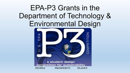 EPA-P3 Grants in the Department of Technology & Environmental Design PEOPLEPROSPERITY PLANET.