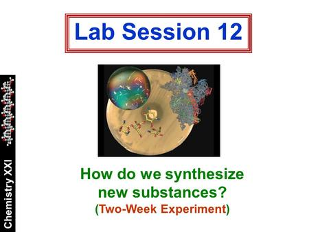 How do we synthesize new substances? (Two-Week Experiment)