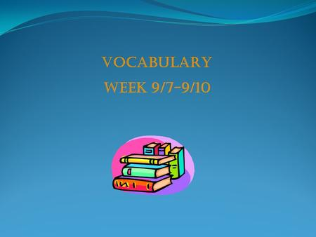 VOCABULARY WEEK 9/7-9/10. DIVULGE (verb) To tell; to reveal (as a secret) Syn. Unveil; discloseAnt. Conceal ABET (verb) To assist or encourage, especially.
