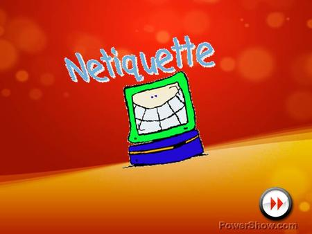 Netiquette (Internet Etiquette) Netiquette stands for Internet Etiquette, refers to the set of practices created over the years to make the Internet.