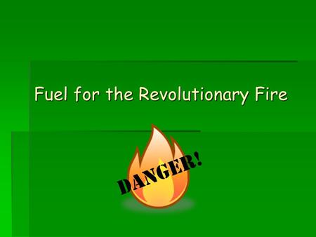 Fuel for the Revolutionary Fire Danger!. The Estate System  Estate= orders/classes of society  First estate= Those who prayed (clergy)  Second estate=