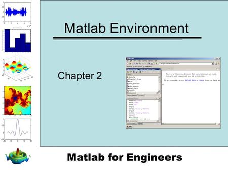 Matlab for Engineers Matlab Environment Chapter 2.