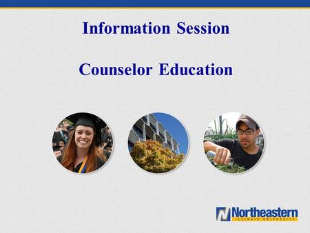 Information Session Counselor Education. Northeastern Illinois University.