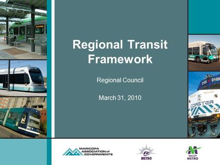 Regional Transit Framework Regional Council March 31, 2010.