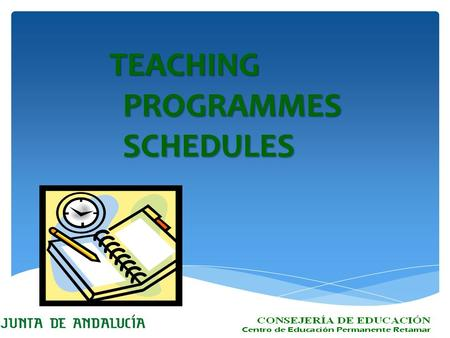 TEACHING PROGRAMMES SCHEDULES. Basic Teaching Programme LEVEL 1LEVEL 2.