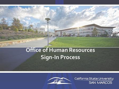 Office of Human Resources Sign-In Process. Hiring Process Flow Post position Decision on hire– Contact HR regarding background check Background check.