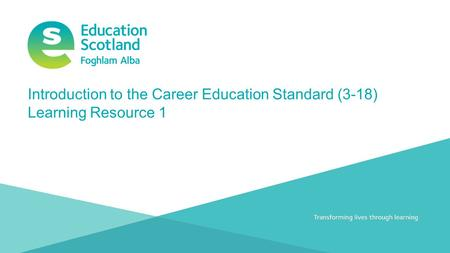 Introduction to the Career Education Standard (3-18) Learning Resource 1.