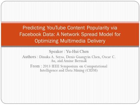 Speaker : Yu-Hui Chen Authors : Dinuka A. Soysa, Denis Guangyin Chen, Oscar C. Au, and Amine Bermak From : 2013 IEEE Symposium on Computational Intelligence.