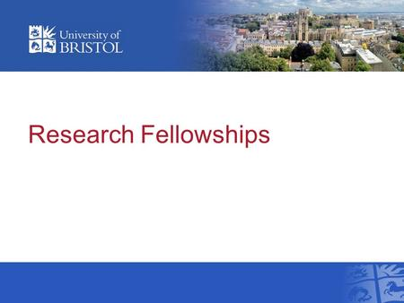 Research Fellowships. Overview Introduction Why apply for a fellowship Finding the right fellowship The application process Assessment criteria for funding.