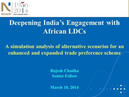 Deepening India's Engagement with African LDCs A simulation analysis of alternative scenarios for an enhanced and expanded trade preference scheme Rajesh.