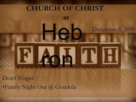 CHURCH OF CHRIST at Don't Forget: Family Night Gondola Heb ron December 6, 2009.