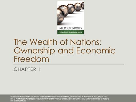 The Wealth of Nations : Ownership and Economic Freedom CHAPTER 1 © 2016 CENGAGE LEARNING. ALL RIGHTS RESERVED. MAY NOT BE COPIED, SCANNED, OR DUPLICATED,