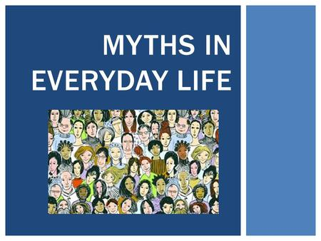 Myths in Everyday life.