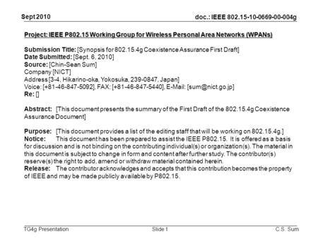 Doc.: IEEE 802.15-10-0669-00-004g TG4g Presentation Sept 2010 C.S. SumSlide 1 Project: IEEE P802.15 Working Group for Wireless Personal Area Networks (WPANs)‏