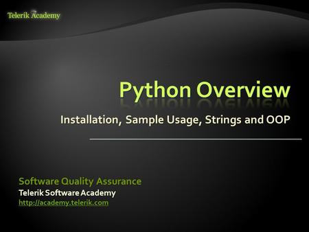 Installation, Sample Usage, Strings and OOP Telerik Software Academy  Software Quality Assurance.