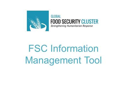 FSC Information Management Tool. Agenda What is the FSC? What is Information Management? FSC IM Tool How partners use the tool How Information Manager.