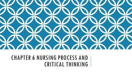 CHAPTER 6 NURSING PROCESS AND CRITICAL THINKING. 11.DESCRIBE THE USE OF CLINICAL PATHWAYS IN MANAGED CARE Managed care is a health care system that provides.
