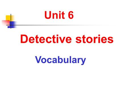 Unit 6 Detective stories Vocabulary. Name: Simon Bush Occupation: Taxi driver Live in: Sunshine Town Last Sat.: Killed a woman Appearance: Strong, medium.