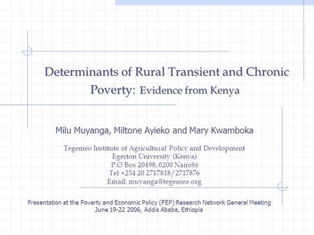 Determinants of Rural Transient and Chronic Poverty: Evidence from Kenya Determinants of Rural Transient and Chronic Poverty: Evidence from Kenya Milu.