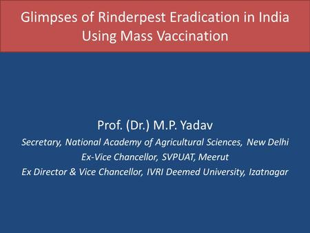 Glimpses of Rinderpest Eradication in India Using Mass Vaccination