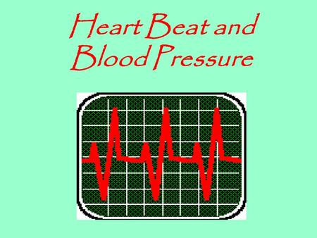 Heart Beat and Blood Pressure. Heart Beat Animation  ions/http://heartinstitute.saintthomas.org/animat ions/